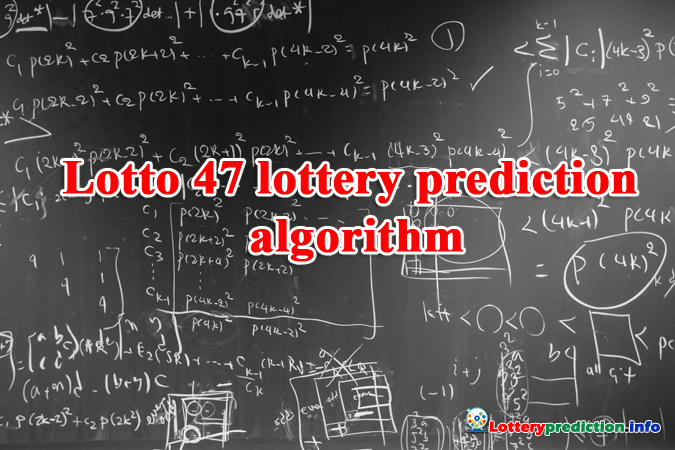 Lotto 47 lottery prediction algorithm
